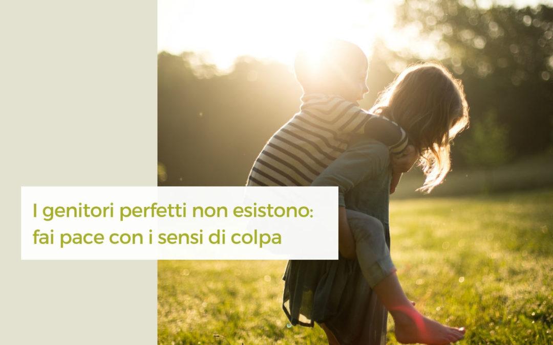 I genitori non sono perfetti: fai pace con i sensi di colpa