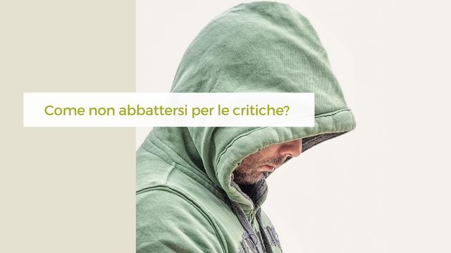 #dimmi di te | Come non abbattersi per le critiche? (VIDEO)