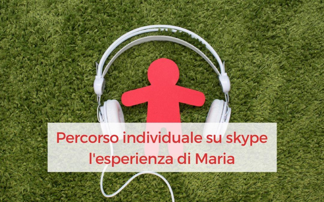 Percorso individuale su skype: l'esperienza di Maria