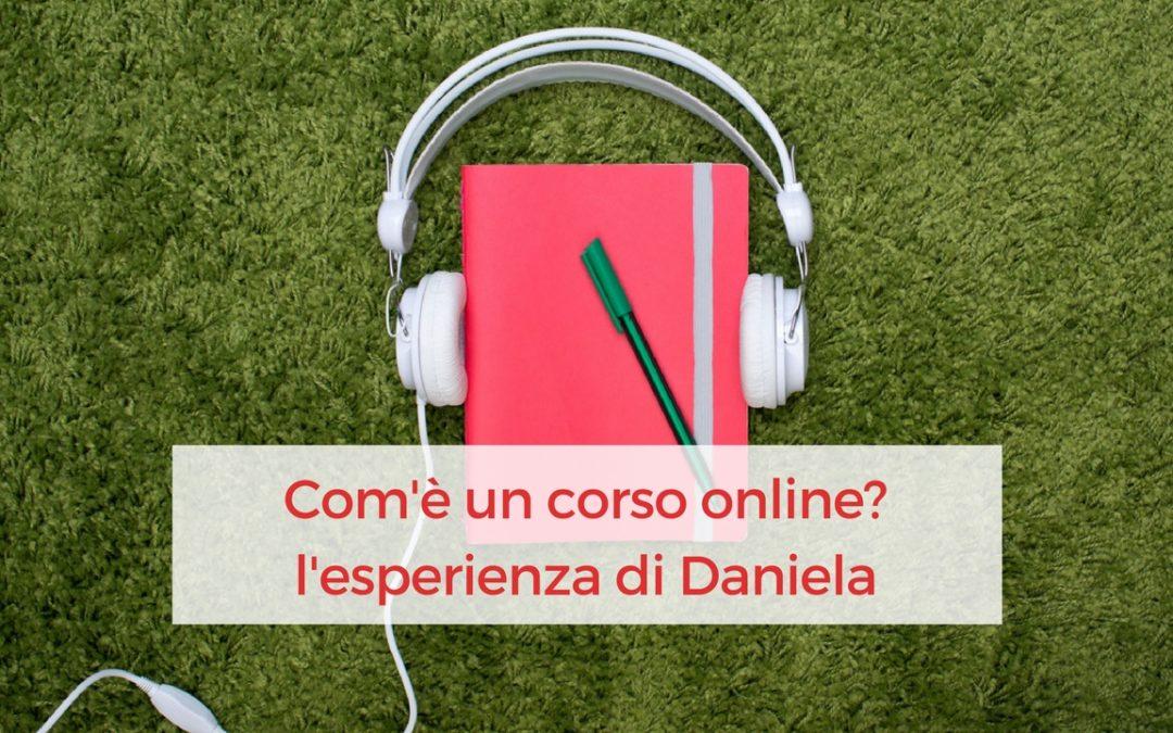 Com'è un corso online? L'esperienza di Daniela
