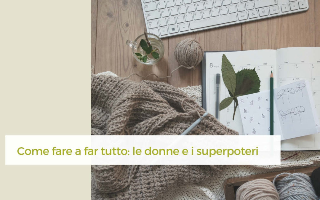 Come fare a far tutto: le donne e i superpoteri